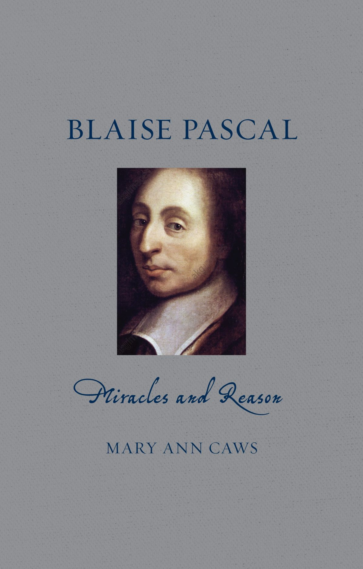 Blaise Pascal: Miracles and Reason
