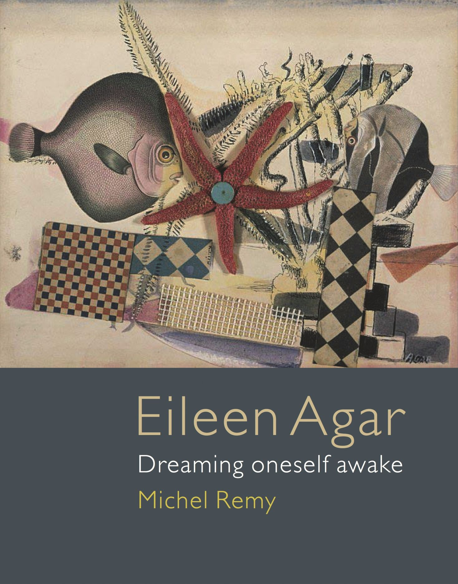 Eileen Agar: Dreaming Oneself Awake
