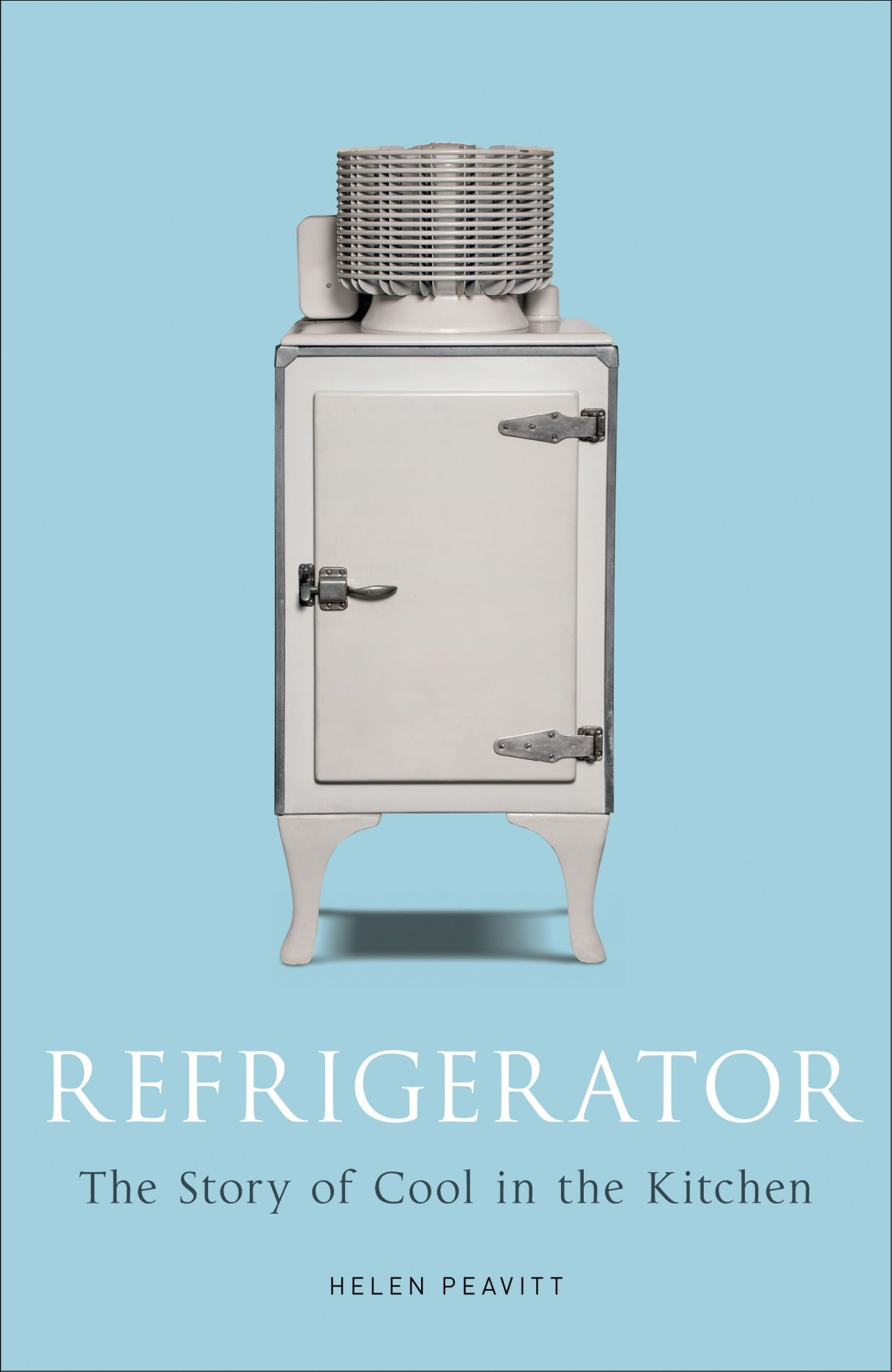 Refrigerator: The Story of Cool in the Kitchen