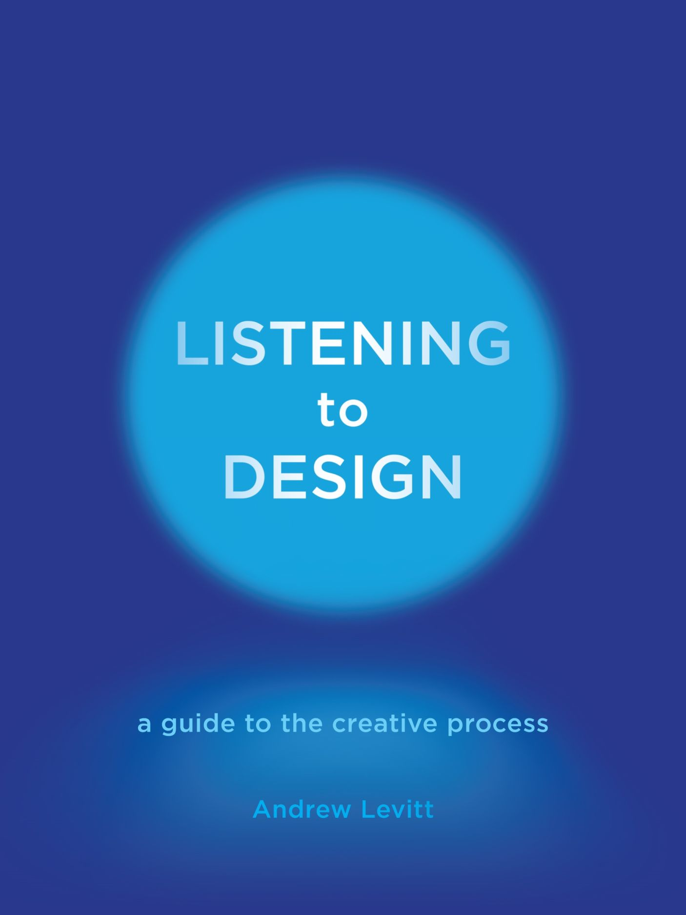 Listening to Design: A Guide to the Creative Process