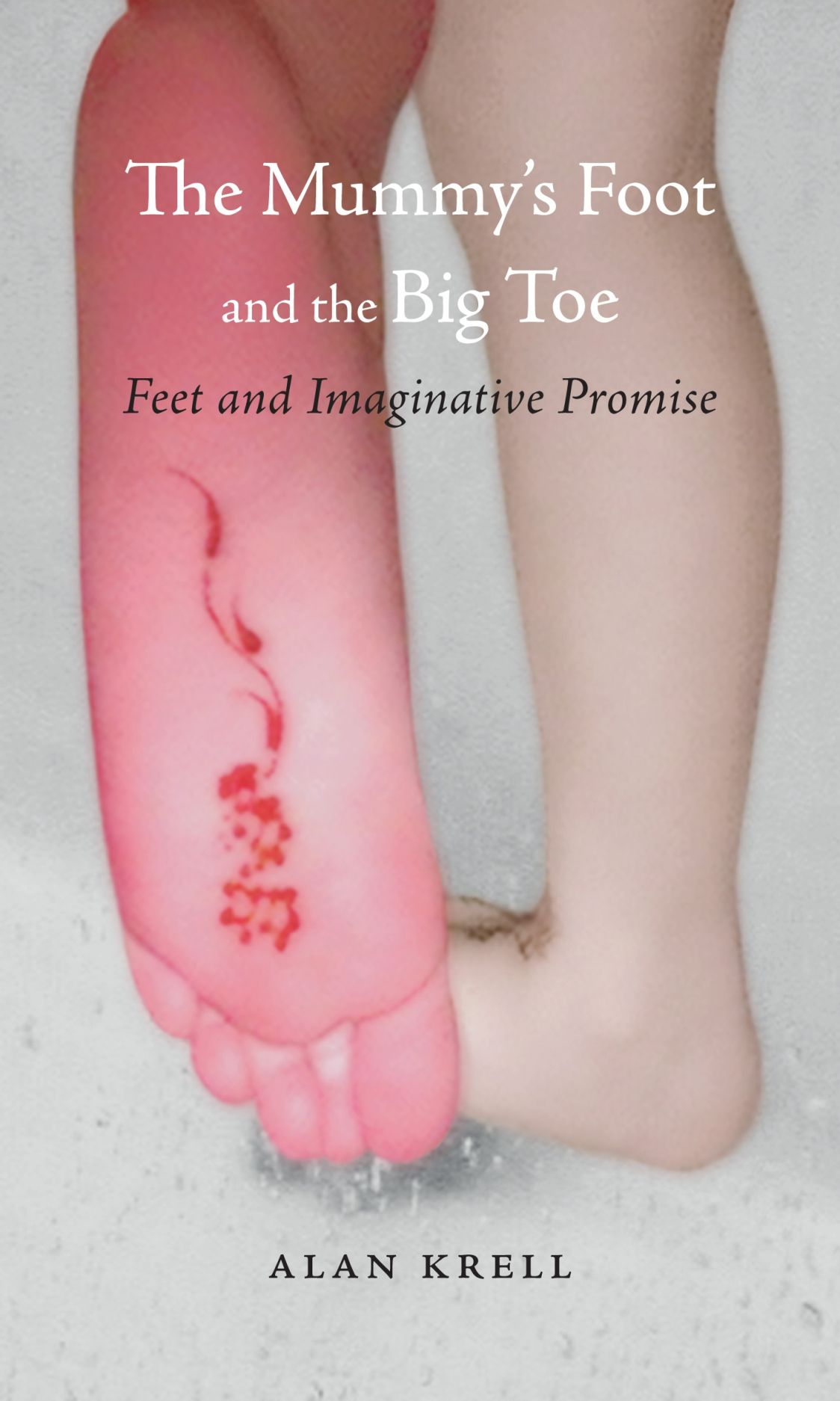 The Mummy's Foot and the Big Toe: Feet and Imaginative Promise