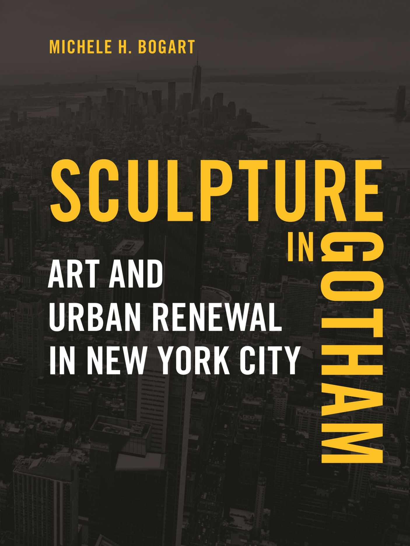 Sculpture in Gotham: Art and Urban Renewal in New York City