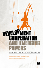Development Cooperation and Emerging Powers: New Partners or Old Patterns?
