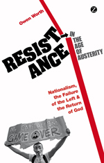 Resistance in the Age of Austerity: Nationalism, the Failure of the Left and the Return of God