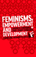 Feminisms, Empowerment and Development: Changing Women's Lives