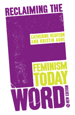 Reclaiming the F Word: Feminism Today