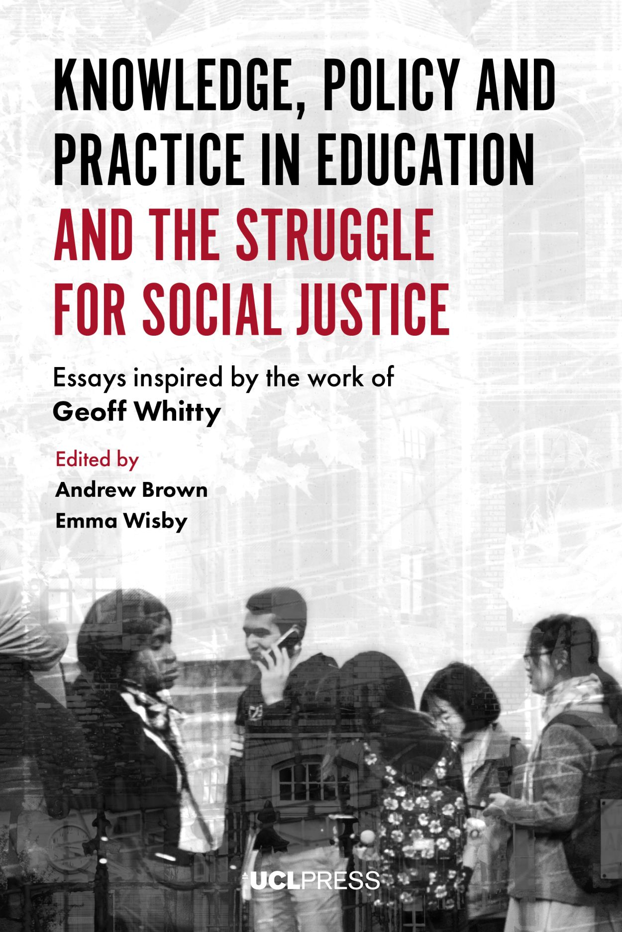 Knowledge, Policy and Practice in Education and the Struggle for Social Justice