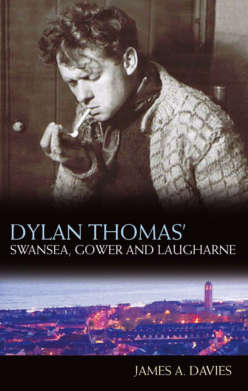 Dylan Thomas' Swansea, Gower and Laugharne: New Edition