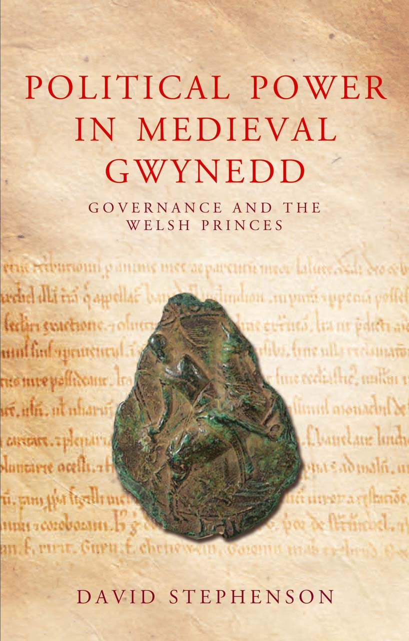 Political Power in Medieval Gwynedd: Governance and the Welsh Princes