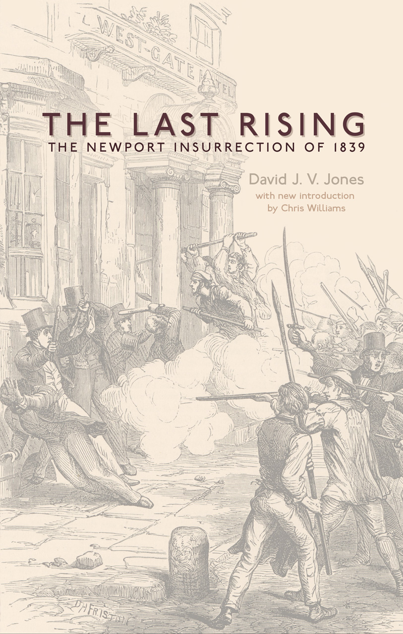 The Last Rising: The Newport Chartist Insurrection of 1839 - New Edition