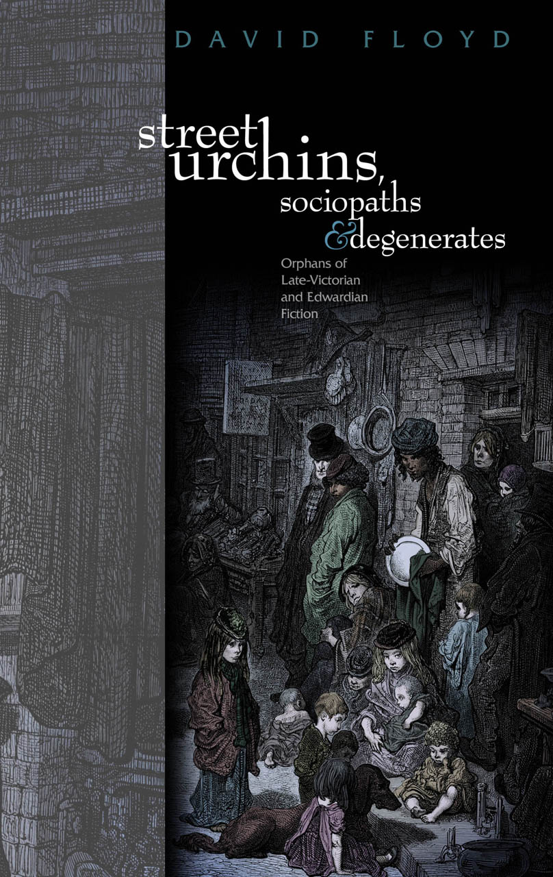 Street Urchins, Sociopaths and Degenerates