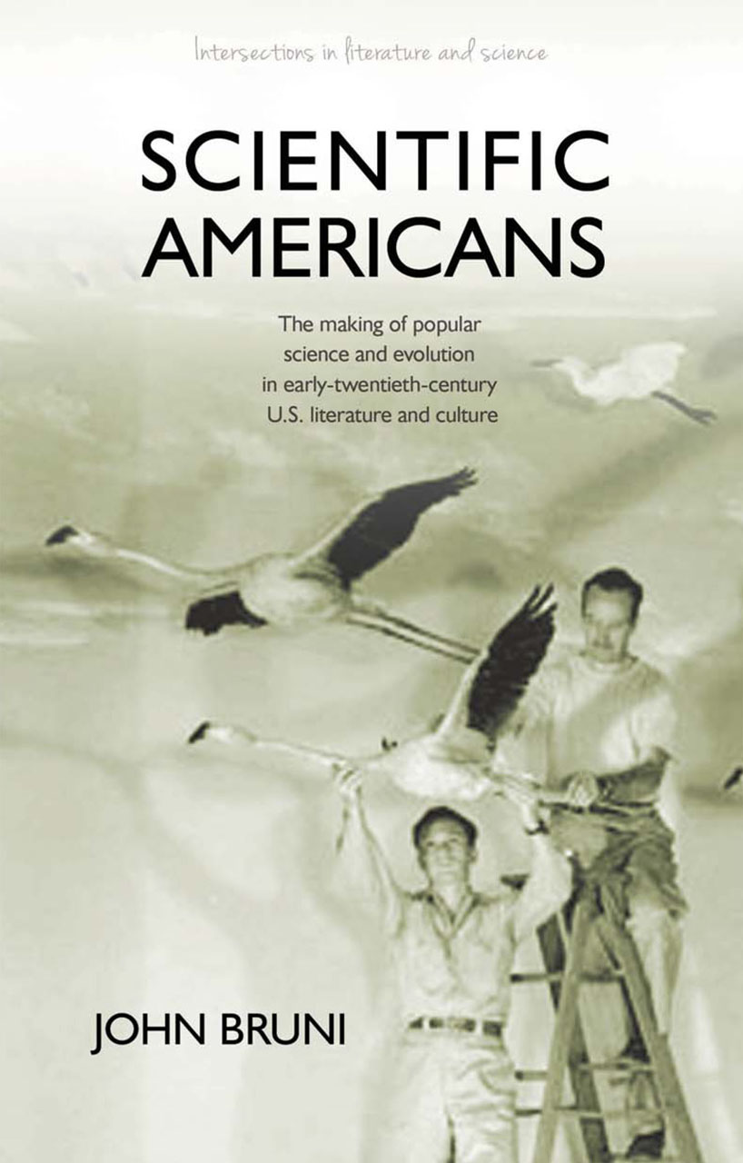 Scientific Americans: The Making of Popular Science and Evolution in Early Twentieth-Century U.S. Literature and Culture