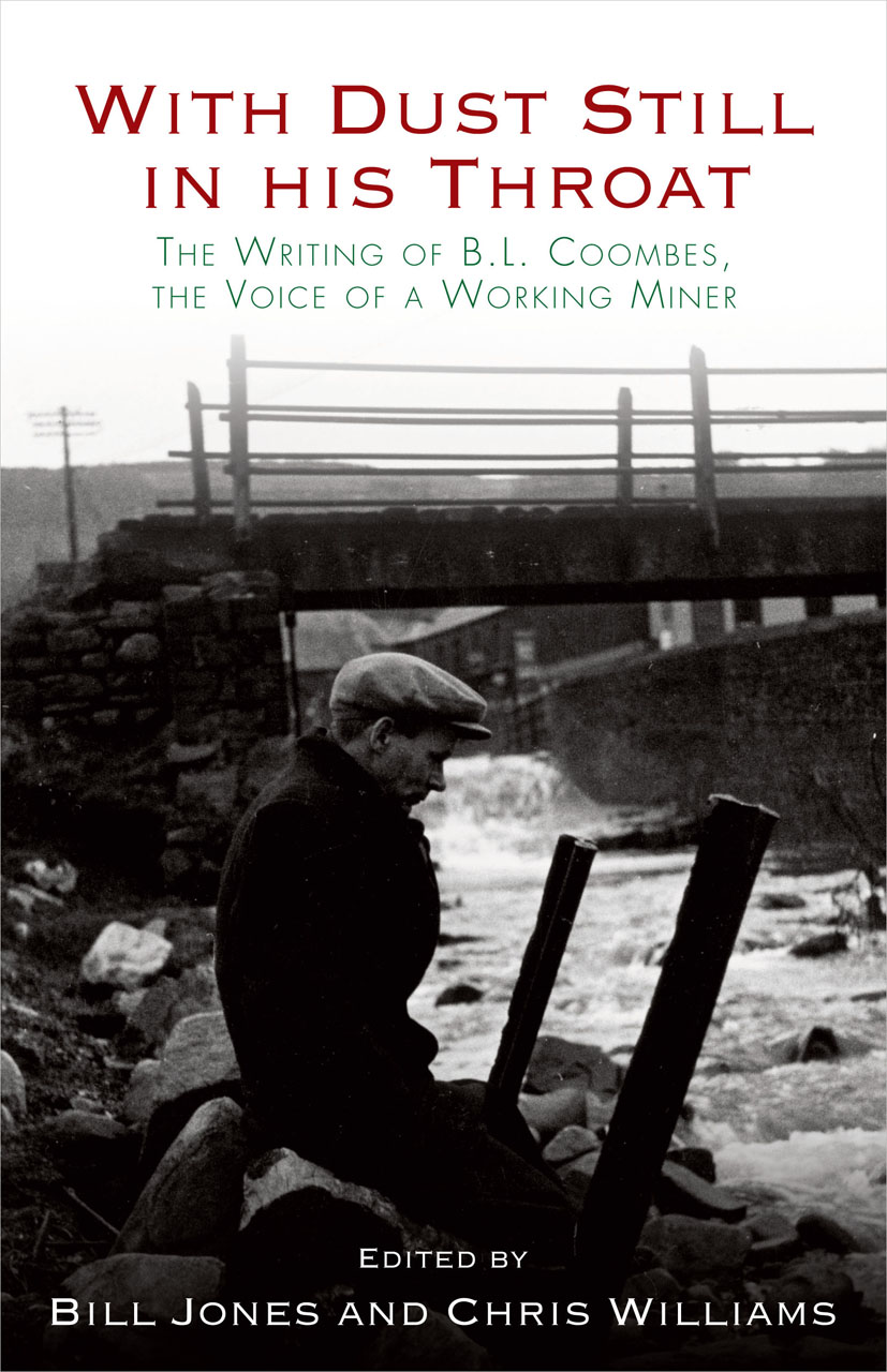 With Dust Still in His Throat: The Writing of B. L. Coombes, the Voice of a Working Miner