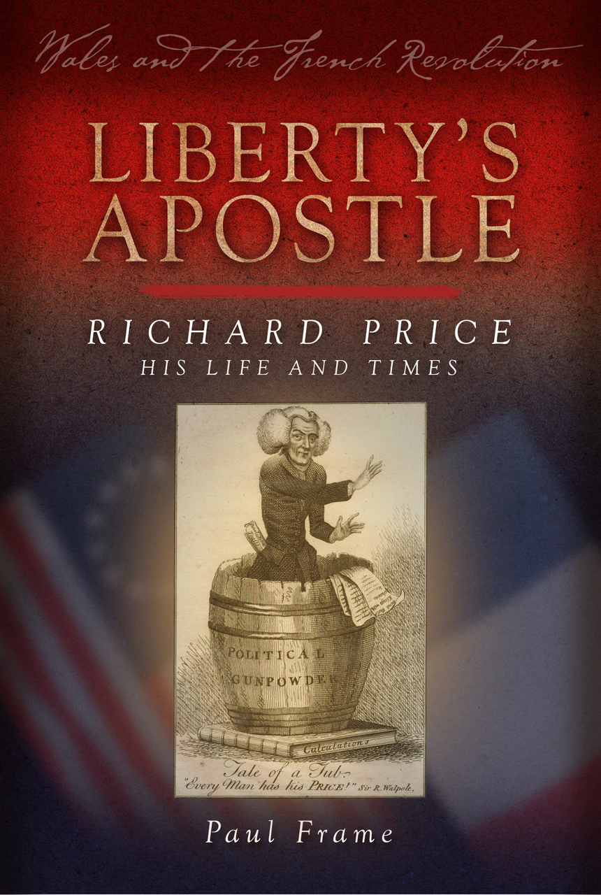 Liberty's Apostle: Richard Price, His Life and Times