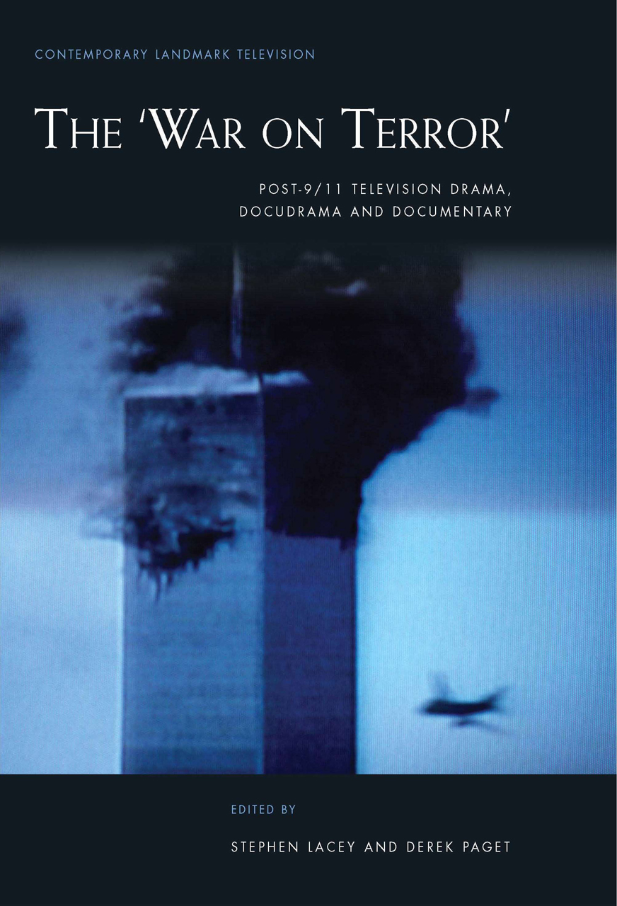 The 'War on Terror': Post-9/11 Television Drama, Docudrama and Documentary
