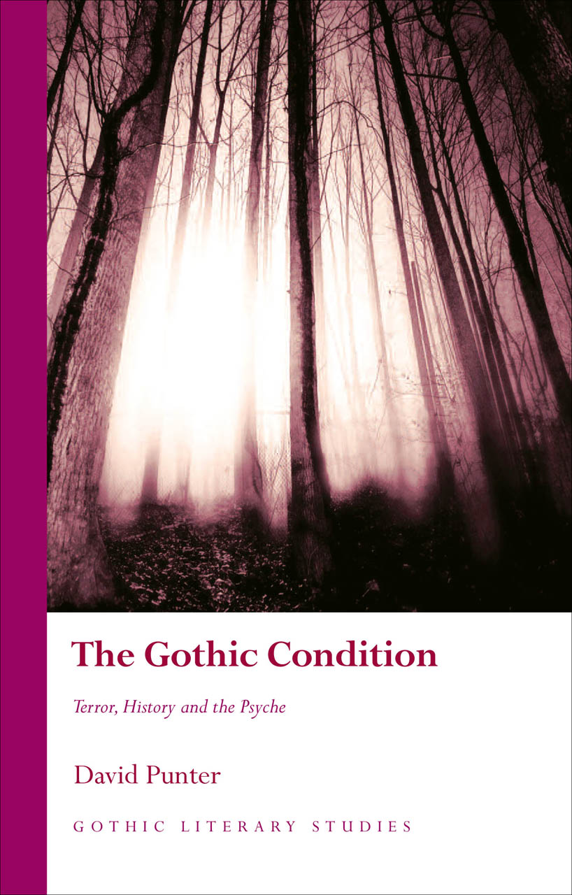 The Gothic Condition: Terror, History and the Psyche