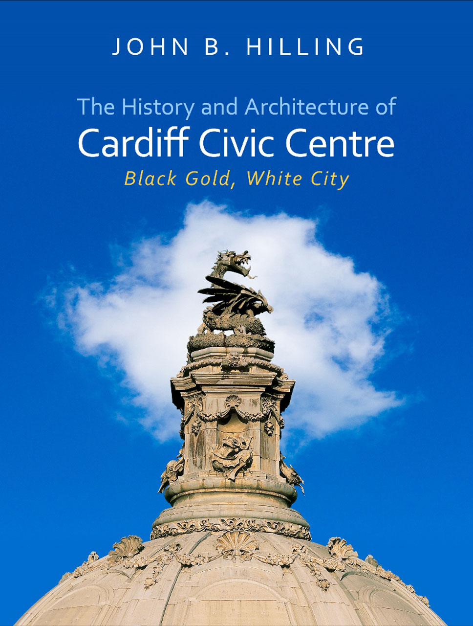 History and Architecture of Cardiff Civic Centre: Black Gold, White City