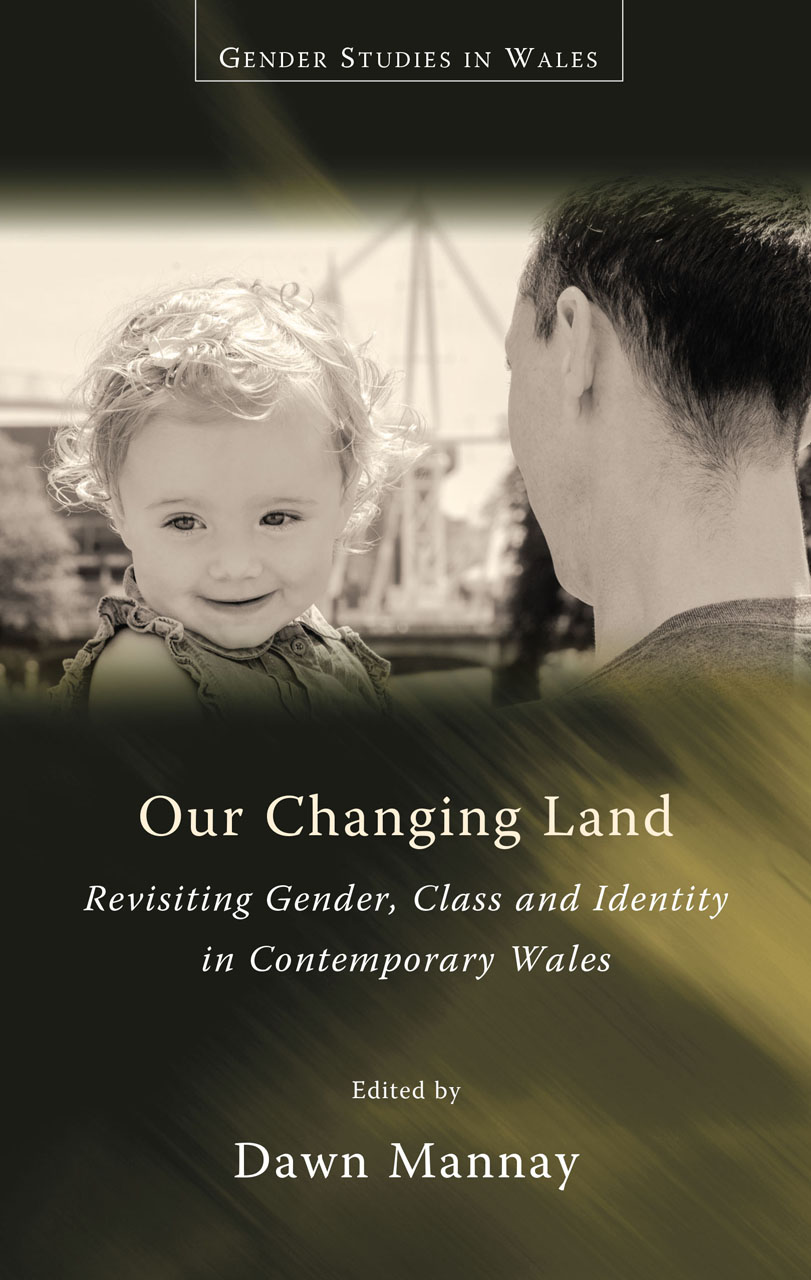 Our Changing Land: Revisiting Gender, Class and Identity in Contemporary Wales