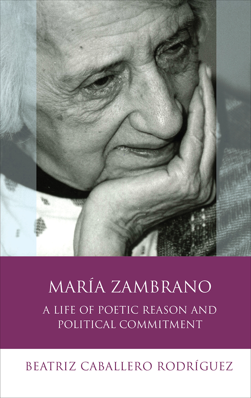 María Zambrano: A Life of Poetic Reason and Political Commitment
