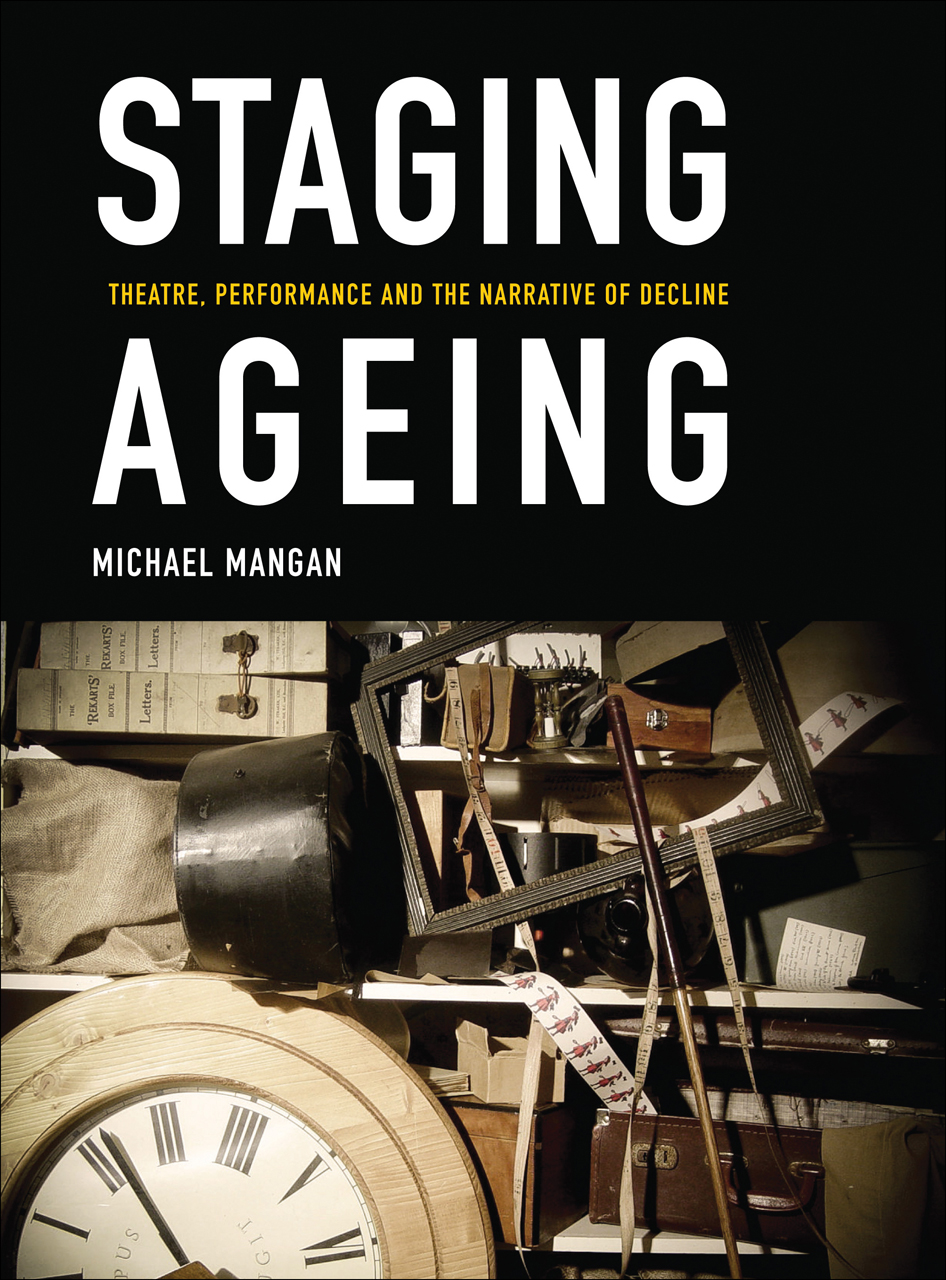 Staging Ageing: Theatre, Performance and the Narrative of Decline