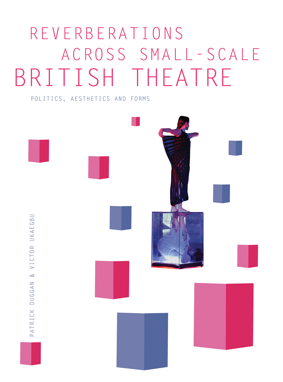 Reverberations across Small-Scale British Theatre