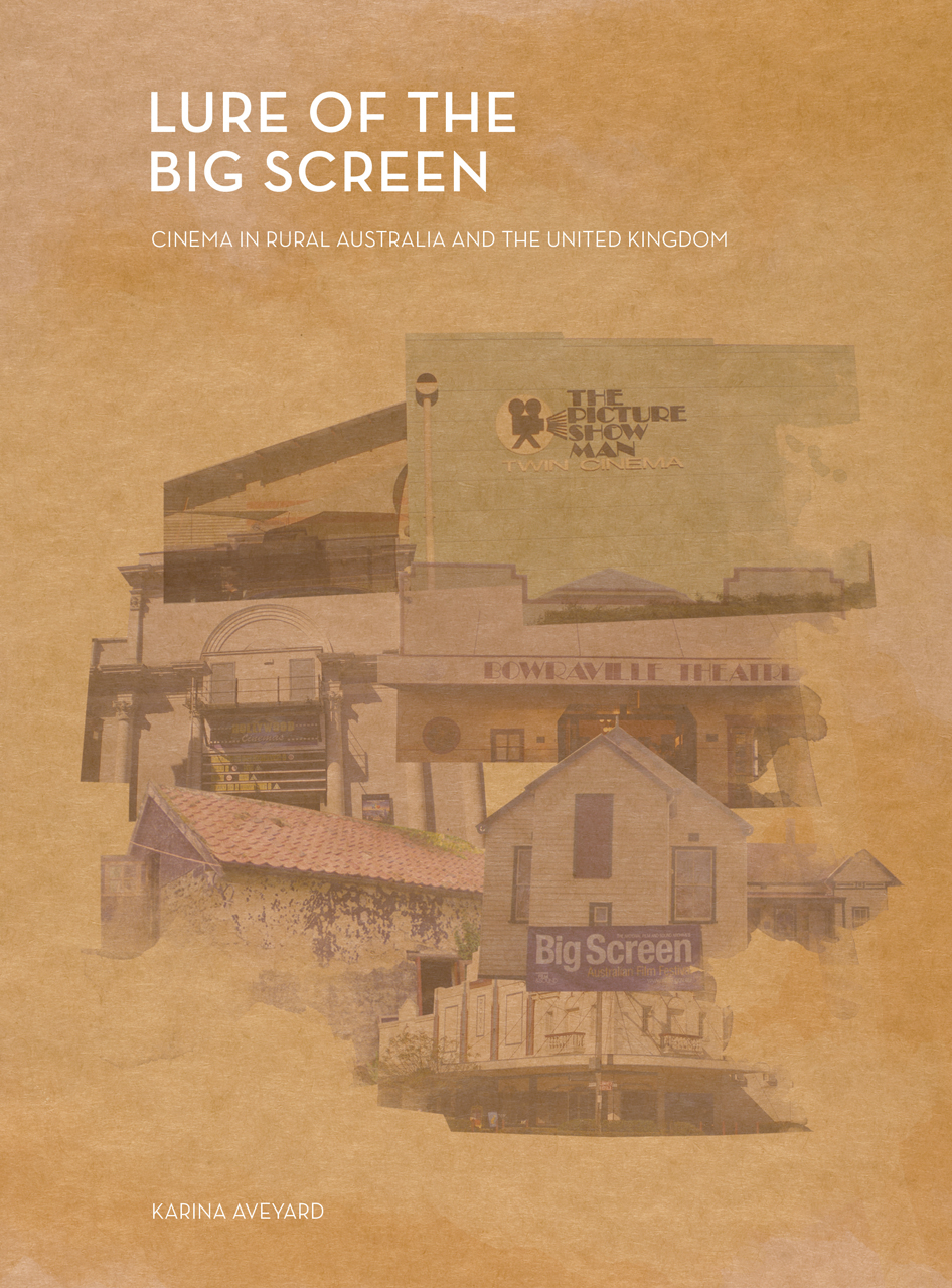 Lure of the Big Screen: Cinema in Rural Australia and the United Kingdom