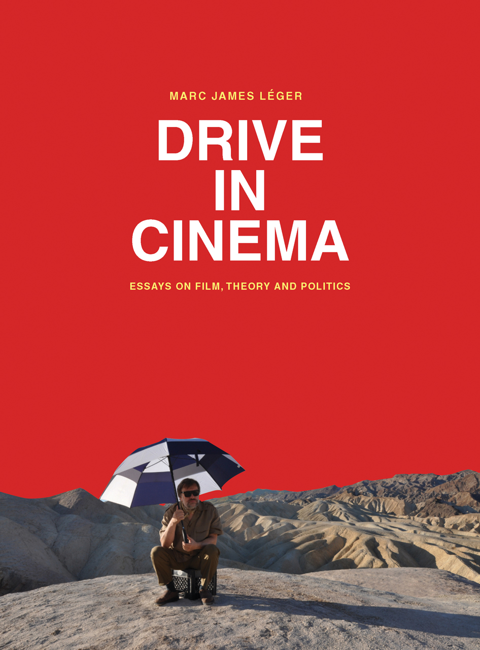 drive in cinema essays on film theory and politics leger tuck drive in cinema