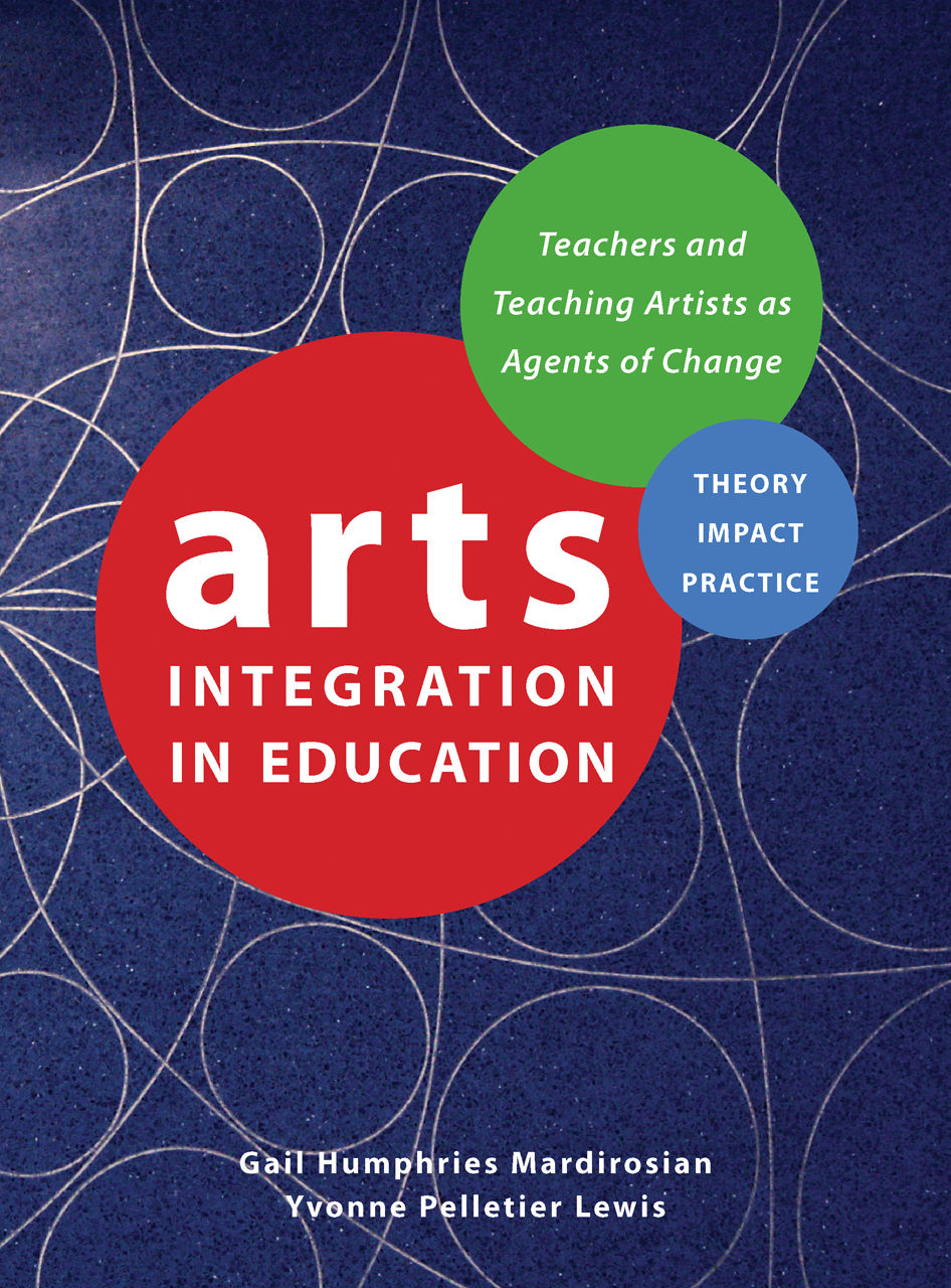 Arts Integration in Education: Teachers and Teaching Artists as Agents of Change