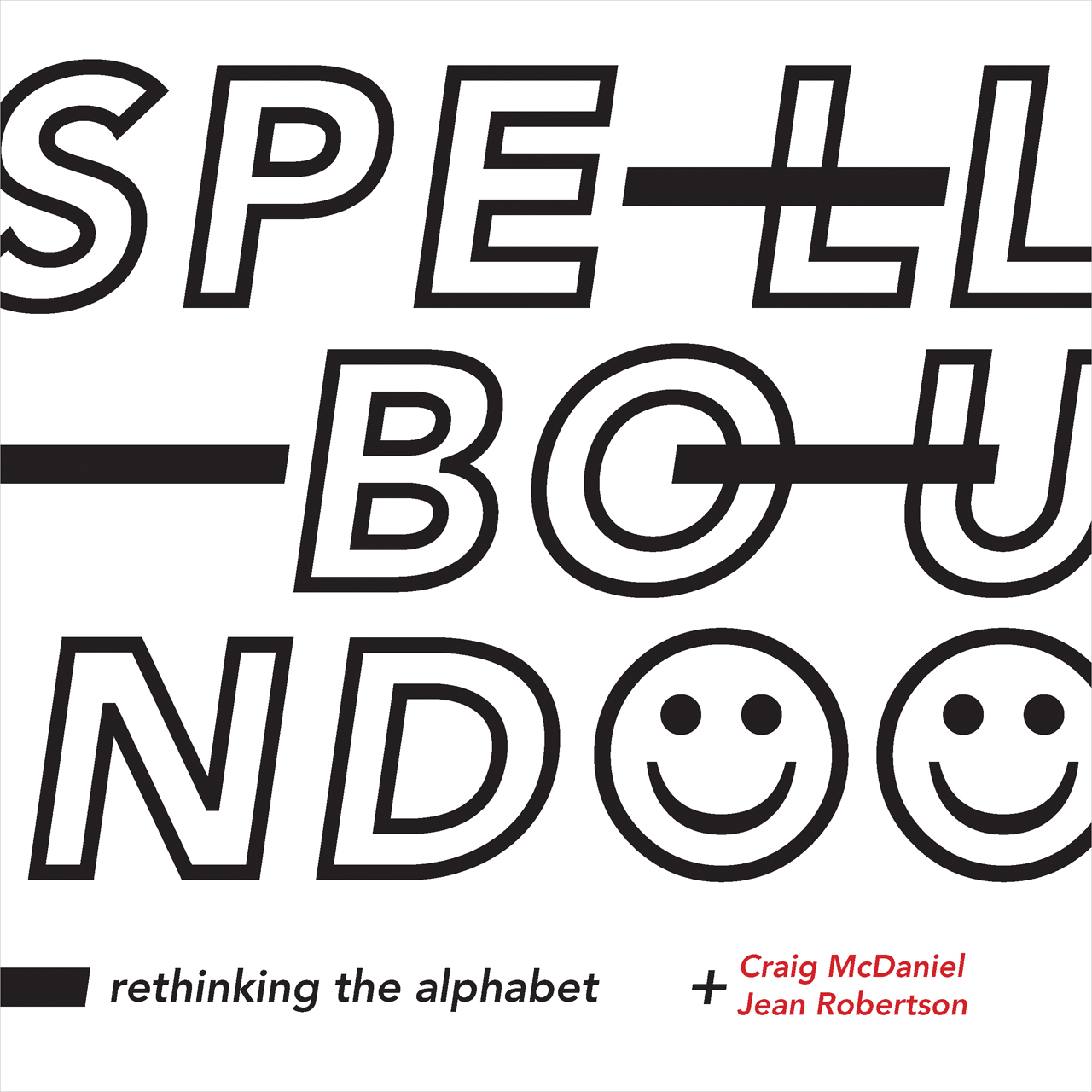 Spellbound: Rethinking the Alphabet