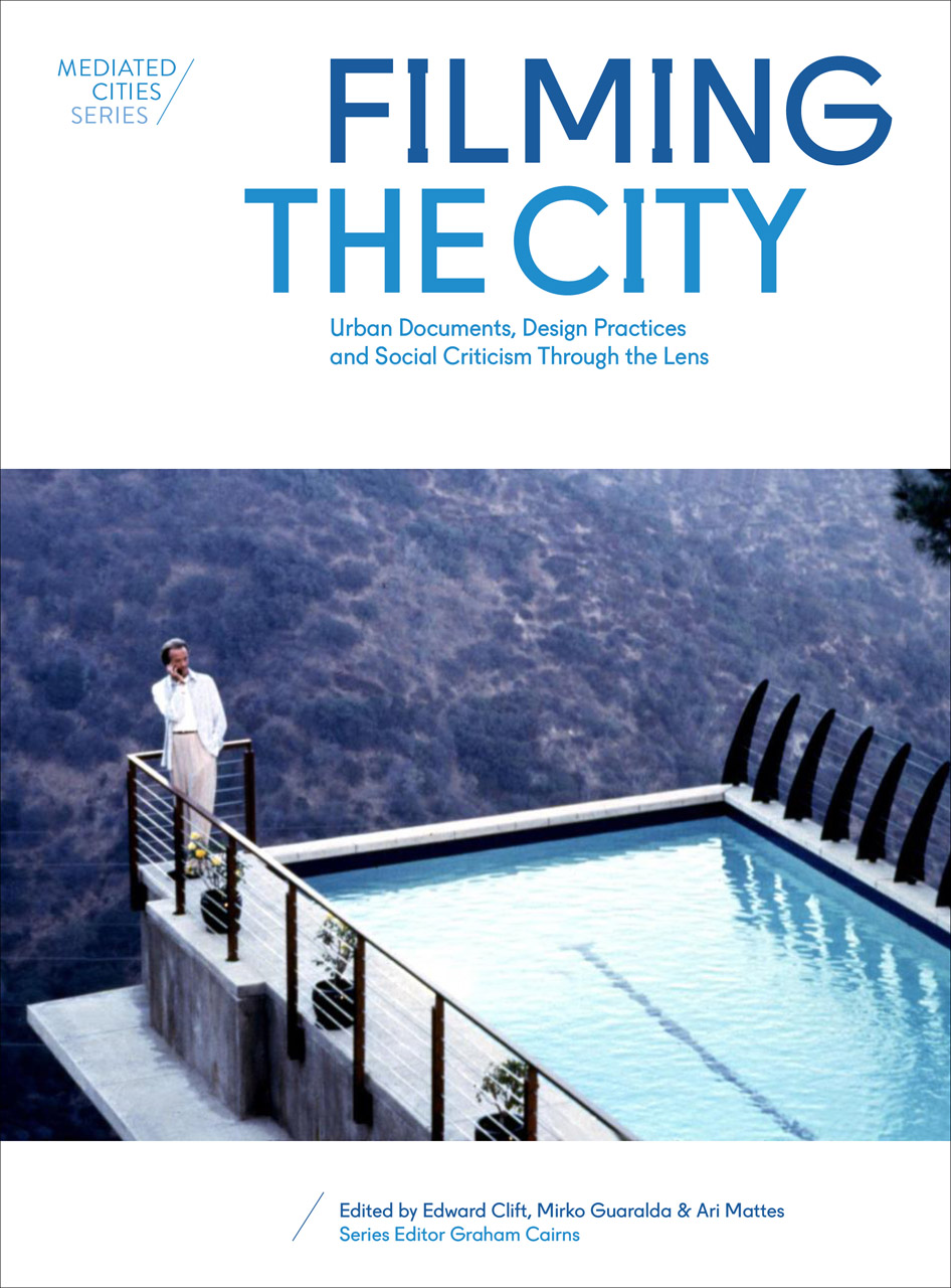 Filming the City: Urban Documents, Design Practices and Social Criticism through the Lens