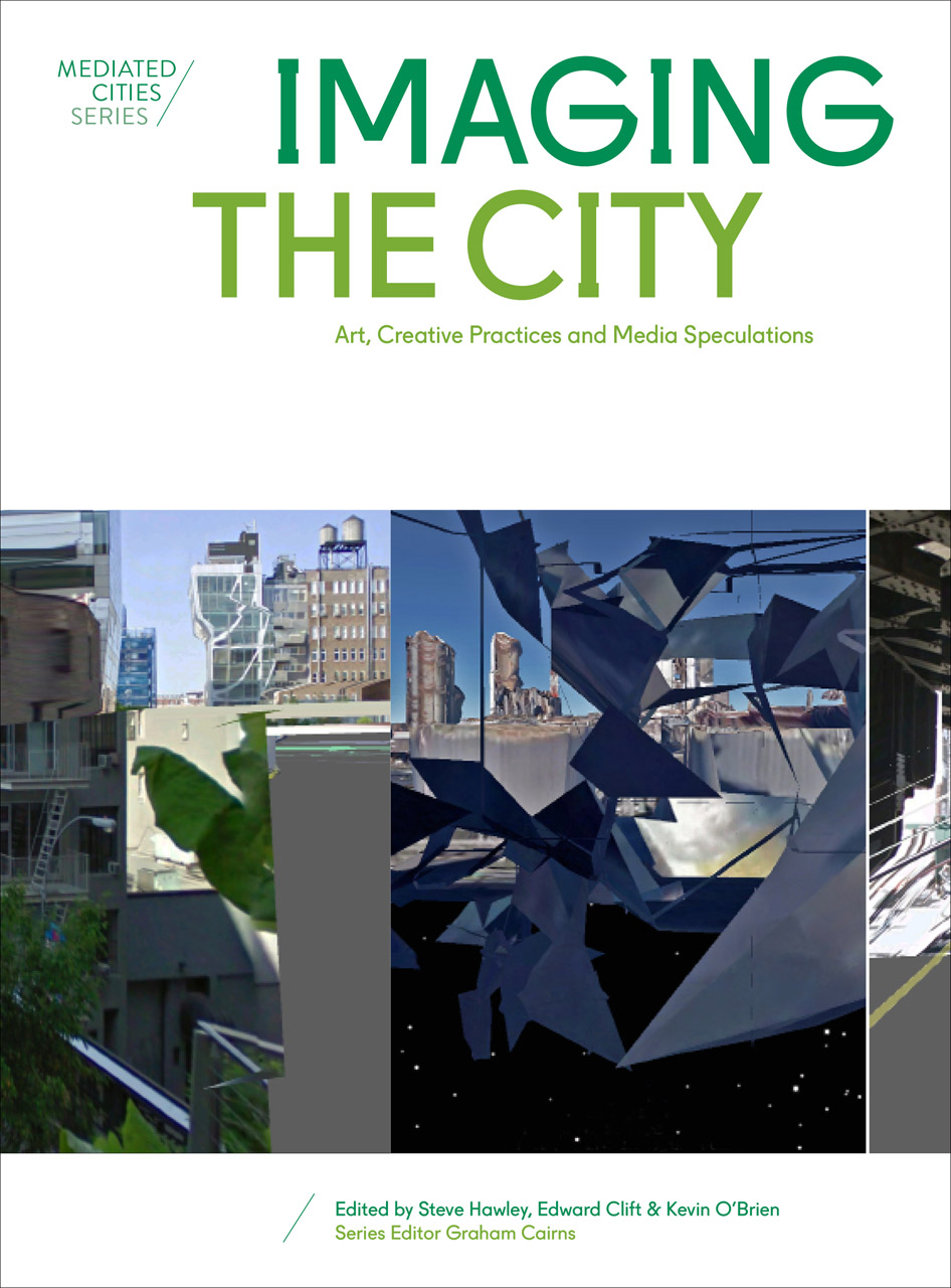 Imaging the City: Art, Creative Practices and Media Speculations