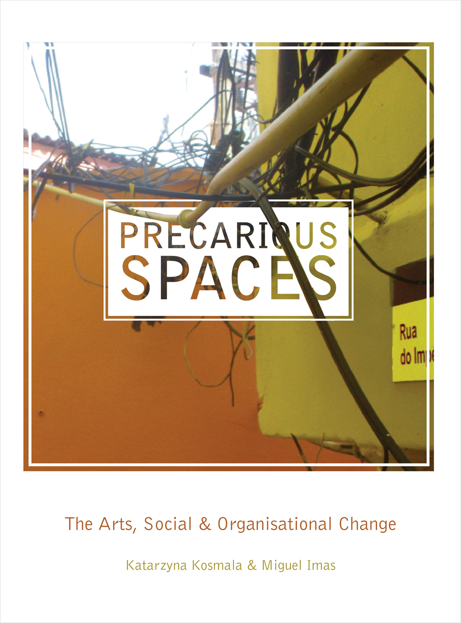 Precarious Spaces: The Arts, Social and Organizational Change