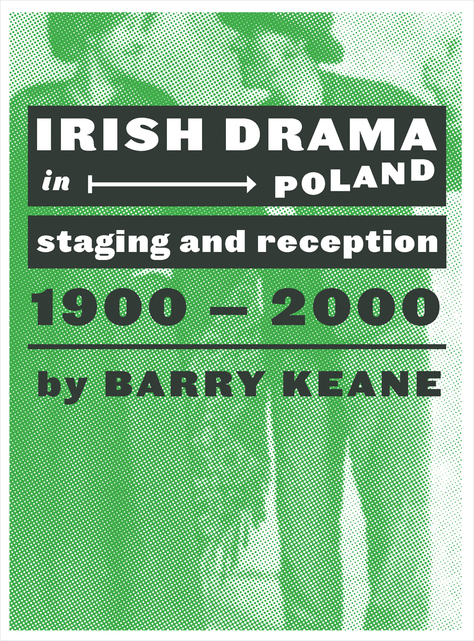 Irish Drama in Poland: Staging and Reception, 1900-2000