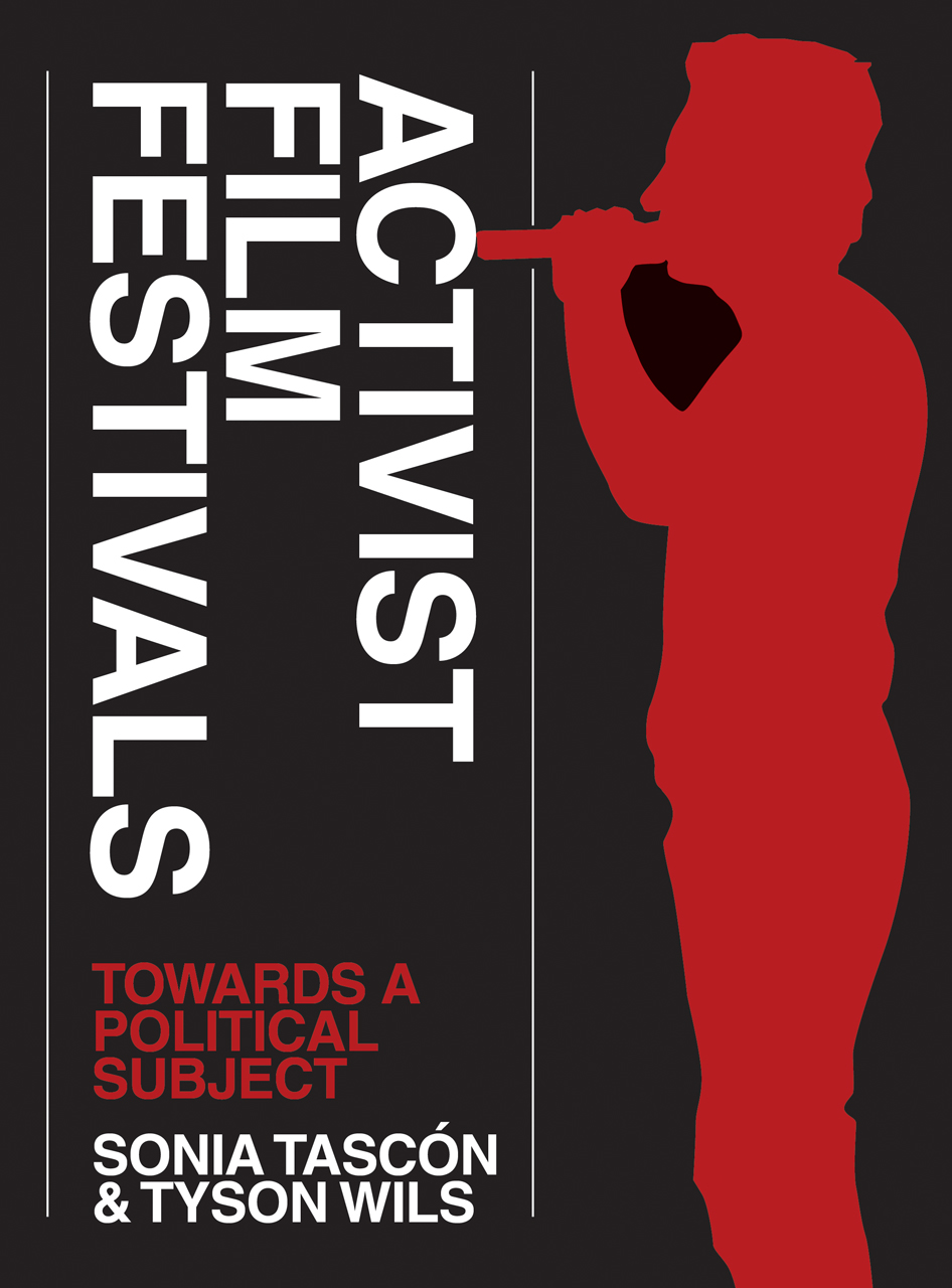 Activist Film Festivals: Towards a Political Subject