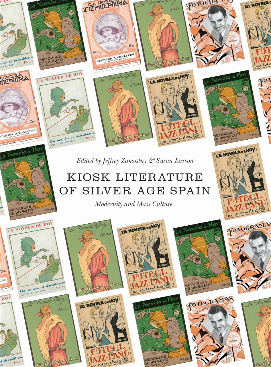 Kiosk Literature of Silver Age Spain: Modernity and Mass Culture