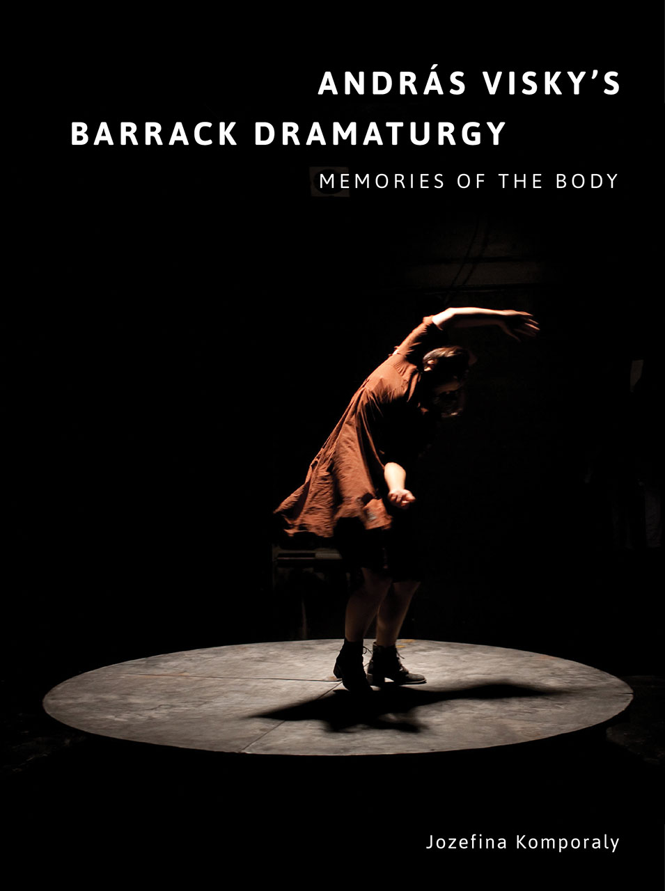 András Visky's Barrack Dramaturgy: Memories of the Body