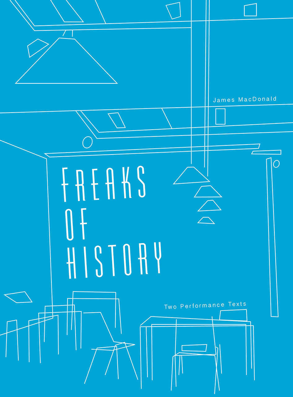 Freaks of History: Two Performance Texts