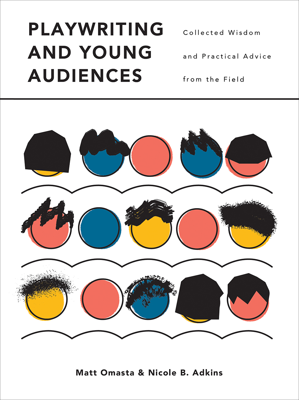 Playwriting and Young Audiences: Collected Wisdom and Practical Advice from the Field