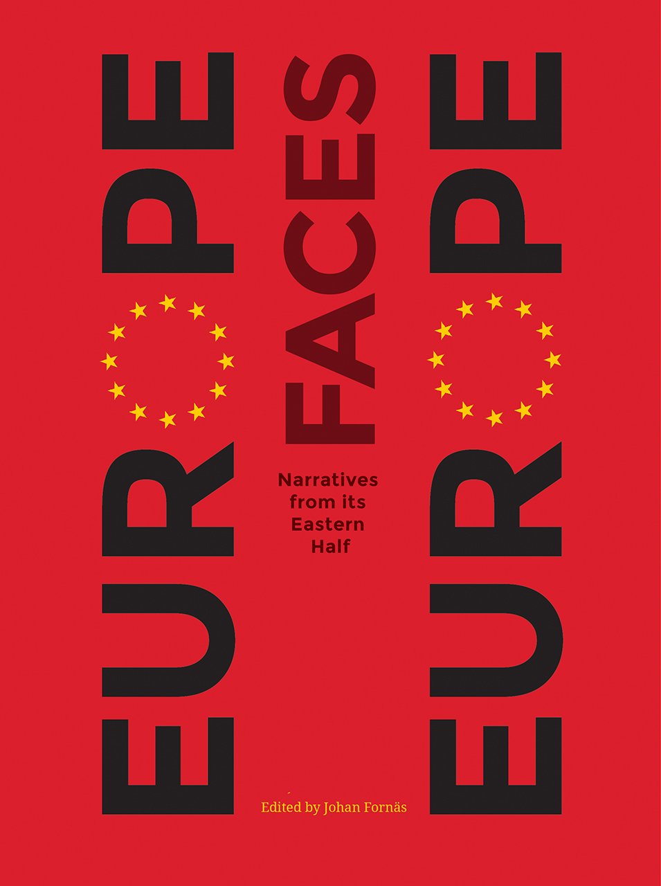 Europe Faces Europe: Narratives from Its Eastern Half