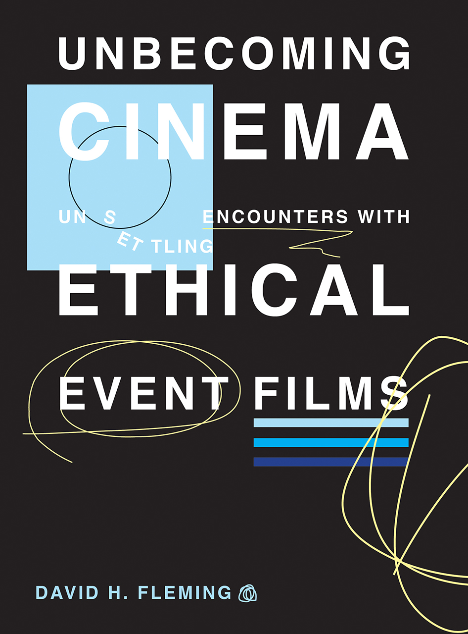 Unbecoming Cinema: Unsettling Encounters with Ethical Event Films