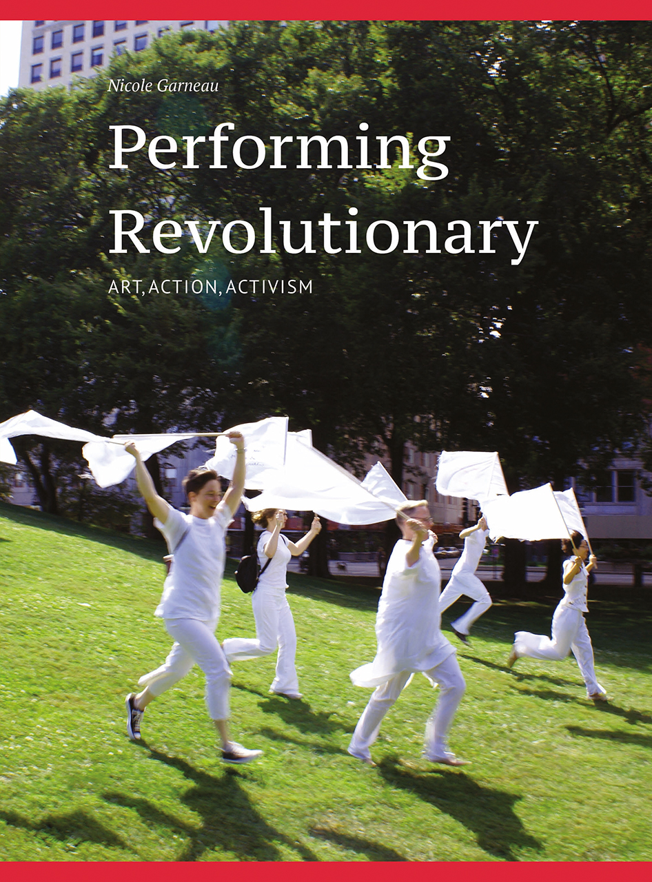 Performing Revolutionary: Art, Action, Activism