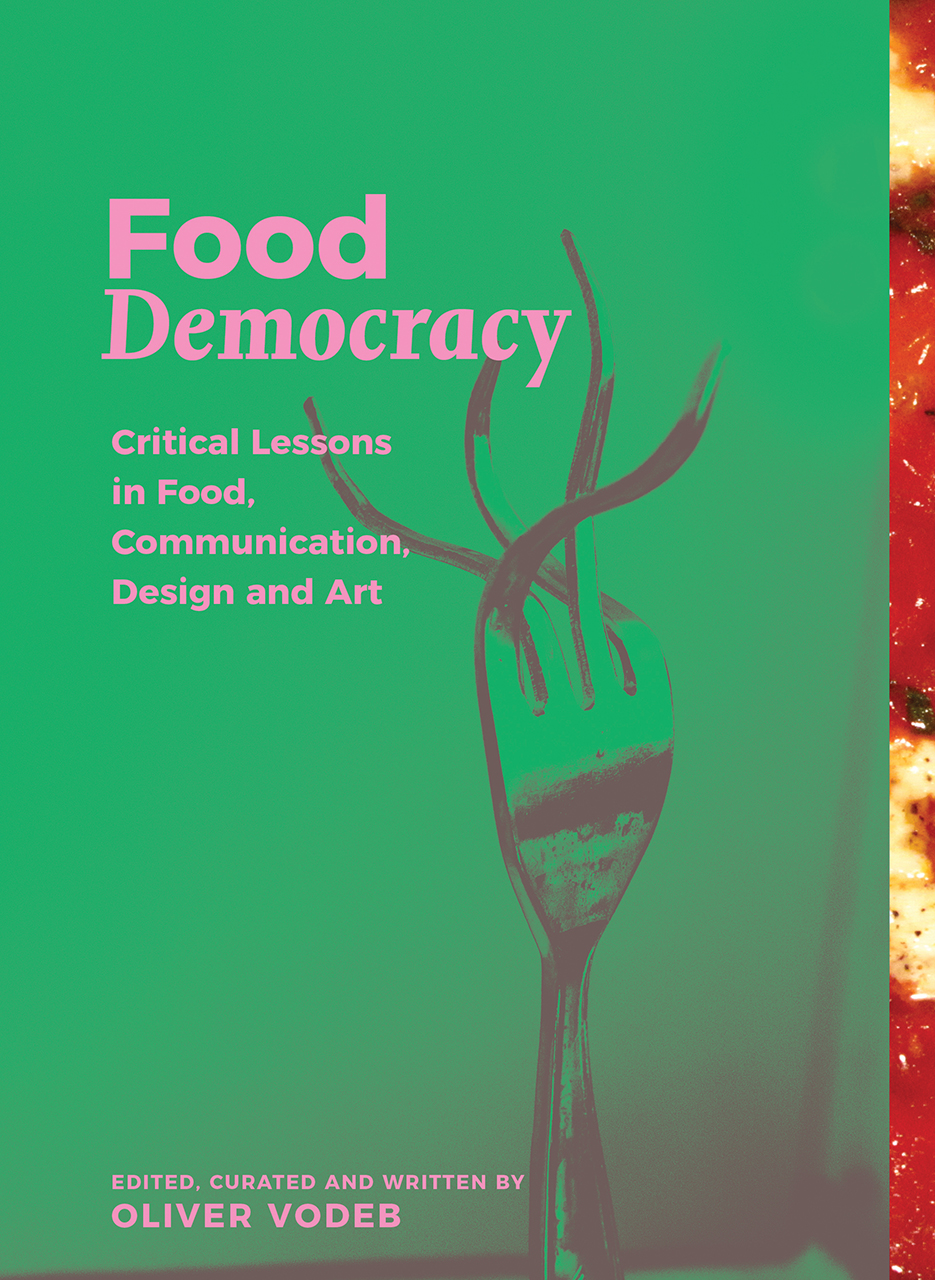 Food Democracy: Critical Lessons in Food, Communication, Design and Art
