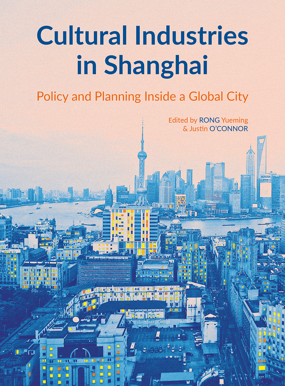 Cultural Industries in Shanghai: Policy and Planning inside a Global City