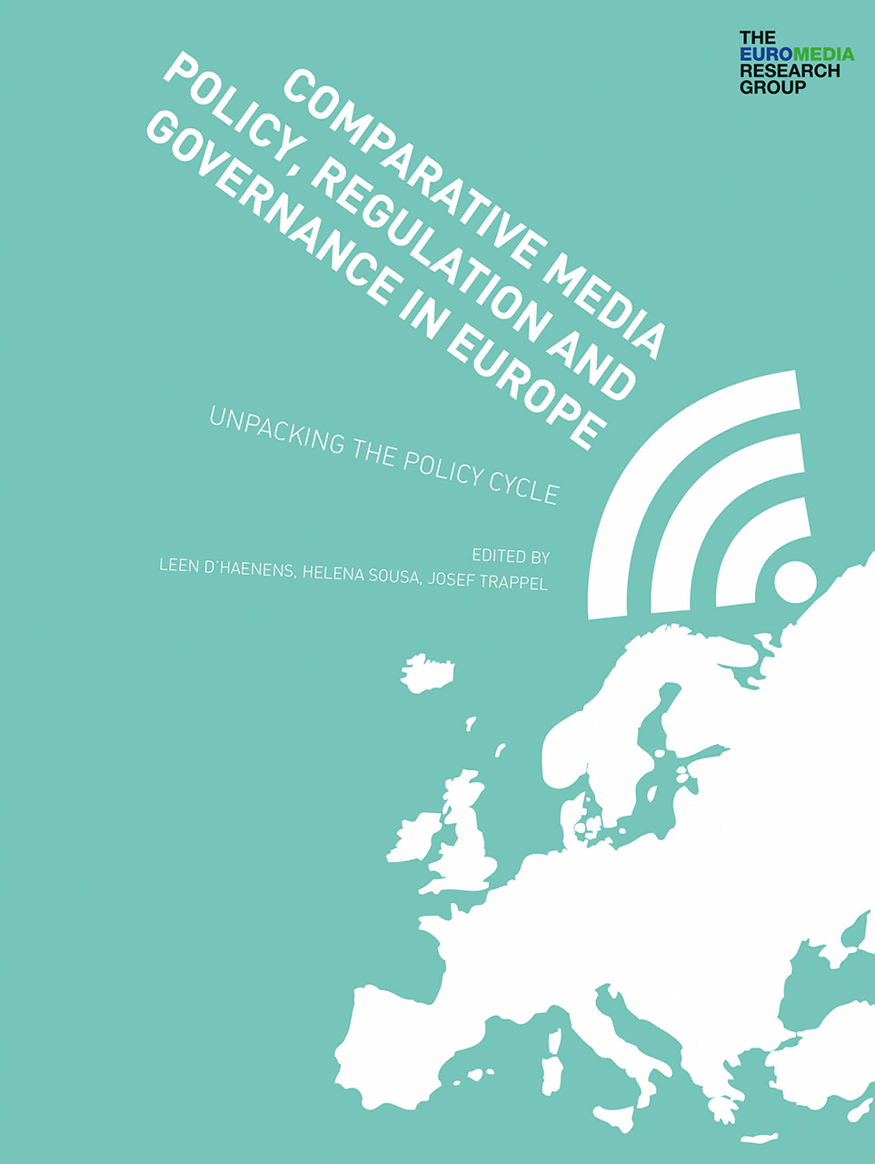 Comparative Media Policy, Regulation and Governance in Europe: Unpacking the Policy Cycle