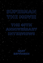 Superman: The Movie: The 40th-Anniversary Interviews