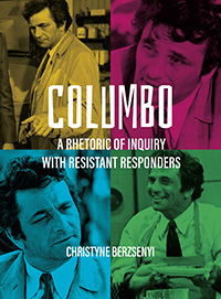 Columbo: A Rhetoric of Inquiry with Resistant Responders