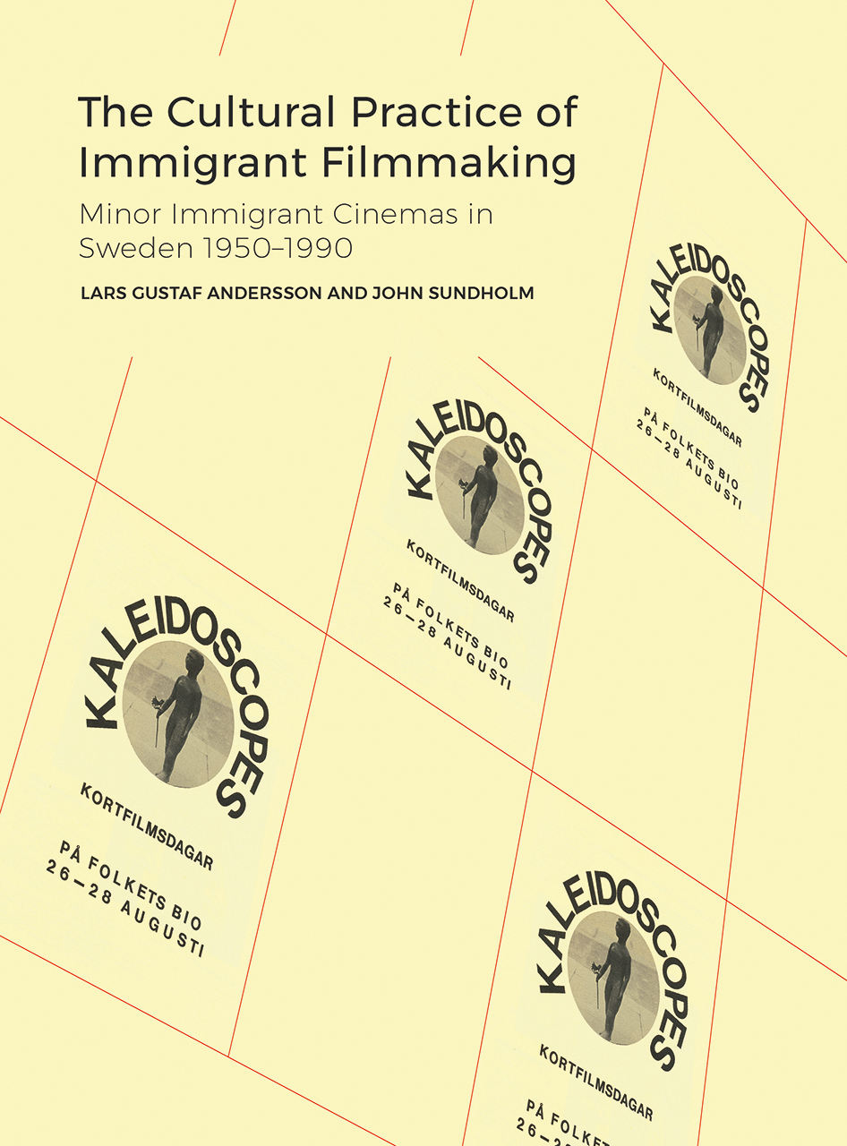 The Cultural Practice of Immigrant Filmmaking: The Conditions and Practices of Migrant Minor Cinemas in Sweden 1950-1990