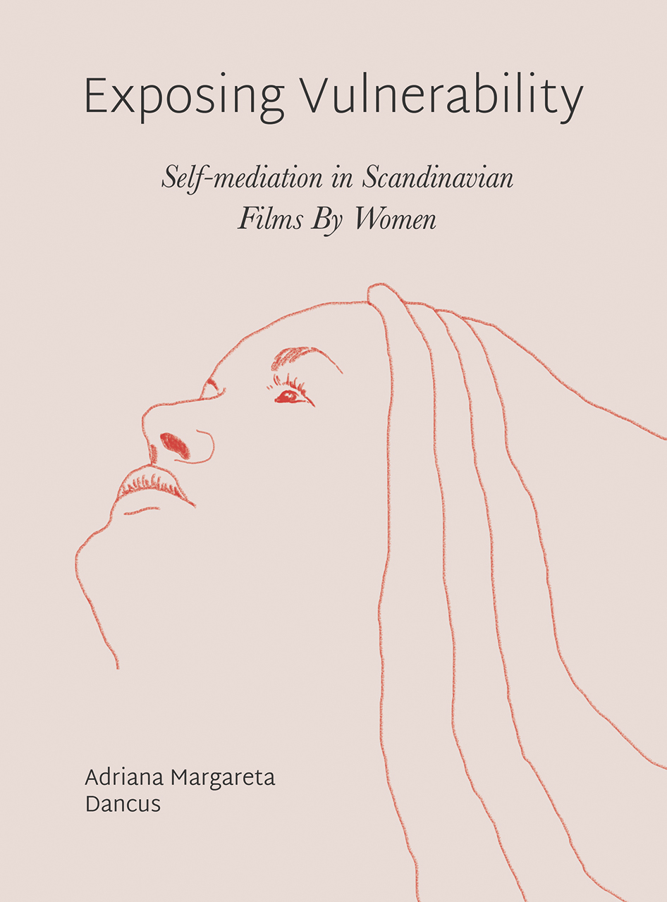 Exposing Vulnerability: Self-Mediation in Scandinavian Films By Women