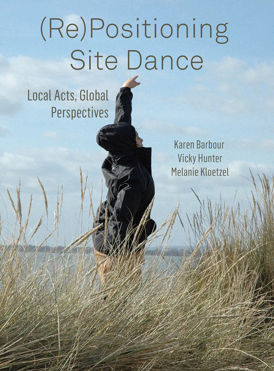 (Re)Positioning Site Dance: Local Acts, Global Perspectives
