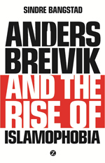 Anders Breivik and the Rise of Islamophobia